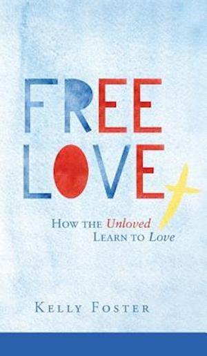 Bog, hardback Free Love af Kelly Foster