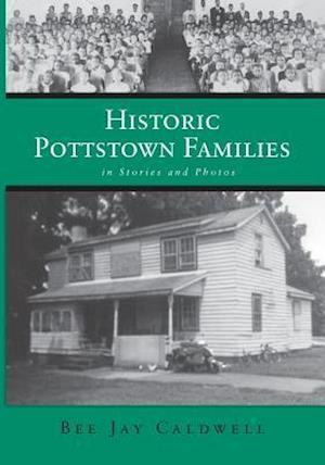 Bog, paperback Historic Pottstown Families af Bee Jay Caldwell