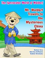 Mr. Waldorf Travels to the Mysterious China (Spectacular World of Waldorf, nr. 3)