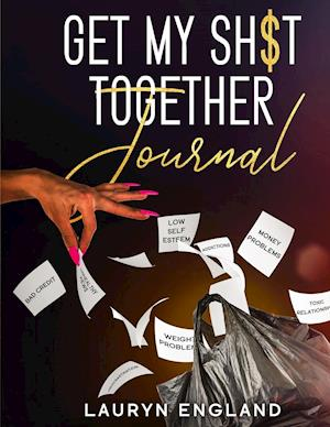 Get My Sh$T Together Journal