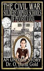 The Civil War Soldiers' Orphan Schools of Pennsylvania 1864-1889