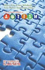 Have You Ever Wished You Were Someone Else?: Carrying the Weight of Autism