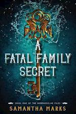 A Fatal Family Secret (the Morphosis.Me Files, Book #1) af Samantha Marks