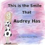 This Is the Smile That Audrey Has af Glenn Banks Dds