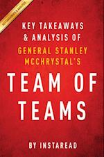 Team of Teams by General Stanley McChrystal | Key Takeaways & Analysis af Instaread