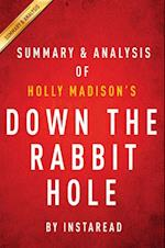 Down the Rabbit Hole by Holly Madison | Summary & Analysis