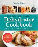 The Ultimate Healthy Dehydrator Cookbook af Pamela Ellgen