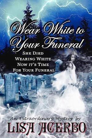 Bog, paperback Wear White to Your Funeral af Lisa Acerbo
