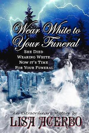 Bog, paperback Wear White to Your Funeral af Lisa Acerbo