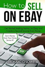 How to Sell on Ebay af Richard G. Lowe Jr