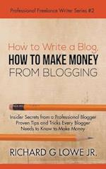 How to Write a Blog, How to Make Money from Blogging (Professional Freelance Writer, nr. 2)