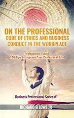 On the Professional Code of Ethics and Business Conduct in the Workplace (Business Professional, nr. 1)