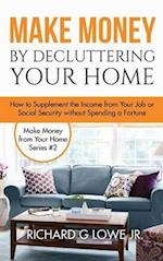 Make Money by Decluttering Your Home (Earn Money from Home, nr. 2)