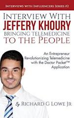 Interview with Jeffery Khoury, Bringing Telemedicine to the People (Interviews with Influencers, nr. 2)