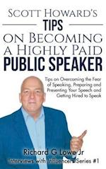Scott Howard's Tips on Becoming a Highly Paid Public Speaker (Interviews with Influencers, nr. 1)