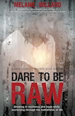 Dare to Be Raw