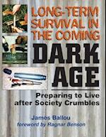 Long-Term Survival in the Coming Dark Age