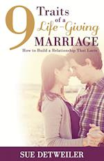 9 Traits of a Life-Giving Marriage: How to Build a Relationship that Lasts af Sue Detweiler