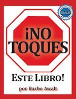 No Toques Este Libro!