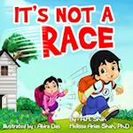 It's Not a Race af A. M. Shah