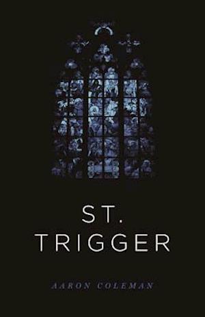 Bog, paperback St. Trigger af Aaron Coleman
