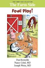 The Farm Side: Fowl Play!: The Funny Side Collection