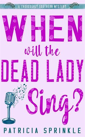 When Will the Dead Lady Sing? af Patricia Sprinkle