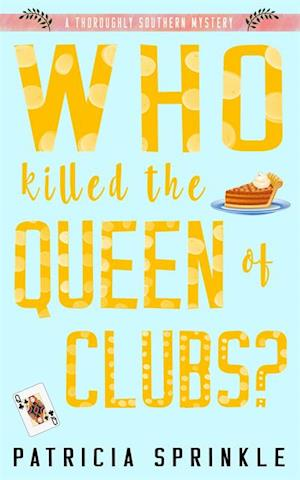 Who Killed the Queen of Clubs? af Patricia Sprinkle