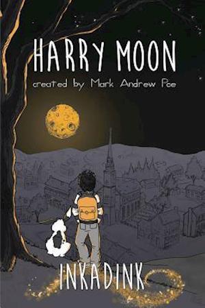 Bog, hardback The Amazing Adventures Of Harry Moon Inkadink Graphic Novel af Mark Andrew Poe