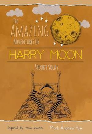 Bog, hardback The Amazing Adventures of Harry Moon Spooky Socks af Mark Andrew Poe
