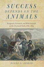 Success Depends on the Animals af Diana L. Ahmad