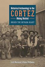 Historical Archaeology in the Cortez Mining District (Mining and Society)