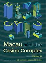 Macau and the Casino Complex (Gambling Studies)
