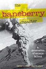 The Baneberry Disaster (Shepperson Series in Nevada History)
