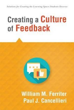 Bog, paperback Creating a Culture of Feedback af Paul J. Cancellieri, William M. Ferriter
