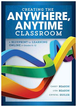 Bog, paperback Creating the Anywhere, Anytime Classroom af Casey Reason