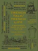 Trench Talk / Trench Life