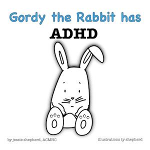 Bog, hæftet Gordy the Rabbit has ADHD af Jessie Shepherd