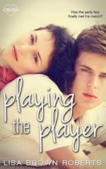Playing the Player af Lisa Brown Roberts