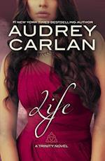Life (Trinity Novel, nr. 4)