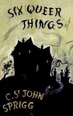 The Six Queer Things (Valancourt 20th Century Classics)