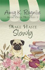 Make Haste Slowly af Amy K. Rognlie