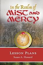 In the Realm of Mist and Mercy Lesson Plans (Mist and Mercy Lesson Plans, nr. 1)