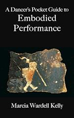A Dancer's Pocket Guide to Embodied Performance