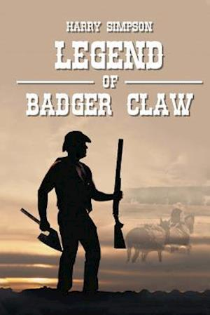 Bog, paperback Legend of Badger Claw (Westward Book 2) af Harry Simpson