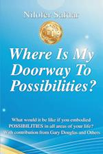 Where Is My Doorway to Possibilities