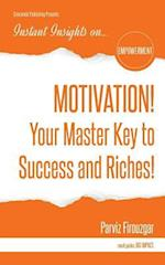 Motivation! Your Master Key to Success & Riches af Parviz Firouzgar