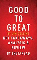 Good to Great by Jim Collins | Key Takeaways, Analysis & Review af Instaread