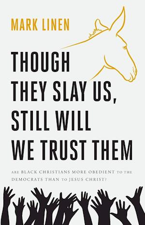 Bog, paperback Though They Slay Us, Still Will We Trust Them af Mark Linen