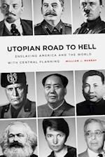 Utopian Road to Hell